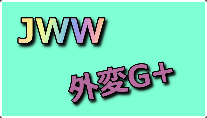 G+ for JWW